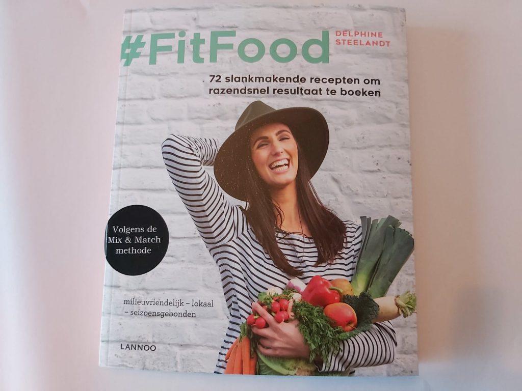 #FitFood Delphine Steelandt 72 slankmakende recepten vegan veggie koolhydraatarm mix en match methode