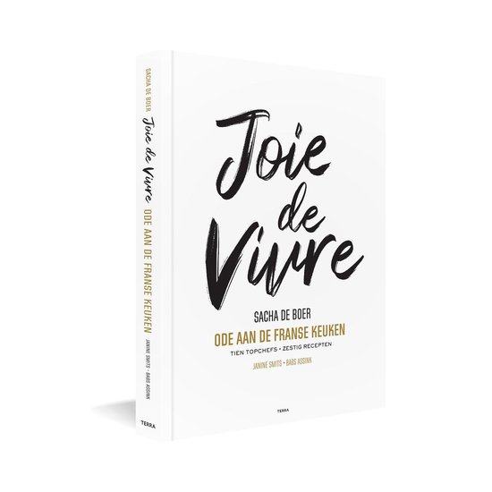 Joie de Vivre kookboek Sacha de boer ode aan de franse keuken